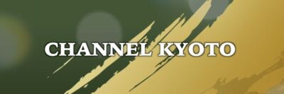 thumbnail of Channel Kyoto